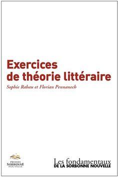 Exercices de théorie littéraire / Sophie Rabau et Florian Pennanech - Paris : Presses Sorbonne Nouvelle, 2016