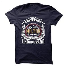 MILTON .Its a MILTON Thing You Wouldnt Understand - T S - #logo tee #tee itse. I WANT THIS => https://www.sunfrog.com/Names/MILTON-Its-a-MILTON-Thing-You-Wouldnt-Understand--T-Shirt-Hoodie-Hoodies-YearName-Birthday-54927487-Guys.html?68278