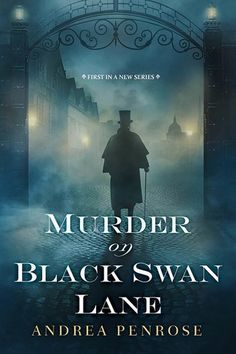 Murder on Black Swan Lane (A Wrexford & Sloane Mystery Book by [Penrose, Andrea] The Black Swan, Best Mysteries, Cozy Mysteries, Murder Mysteries, The Witcher, New York Times, Books To Read, My Books, Lord