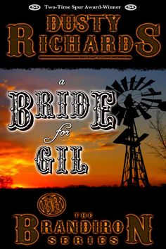 The first in a new series from legendary Dusty Richards: http://www.amazon.com/Bride-Gil-Dusty-Richards/dp/163373045X/ref=sr_1_1_twi_1_pap?ie=UTF8&qid=1427248377&sr=8-1&keywords=dusty+richards+bride