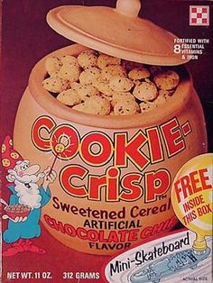 Cookie Crisp Cereal - When it was my turn to choose the cereal, this was usually the winner.