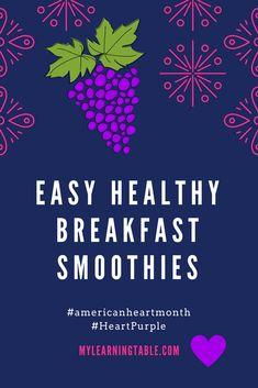 Easy Healthy Breakfast Smoothies mylearningtable.com #heartpurple #americanheartmonth
