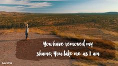 LORD you have removed my shame, You take me as I am. Most High, Bright Future, You Take, Lord, Country Roads, Faith, Reading, Daughter, Travel