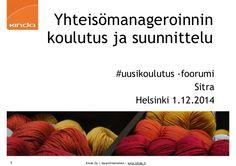 Yhteisömanageroinnin koulutus ja suunnittelu  #uusikoulutus -foorumi  Sitra  Helsinki 1.12.2014