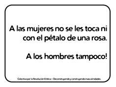 """A las mujeres no se les toca ni con el pétalo de una rosa. A los hombres tampoco!"" @eldivanrojo #RevolucionErotica #Masculinidades Math Equations, Day, Life, Men's, Pink, Display, Men, Backgrounds, Women"