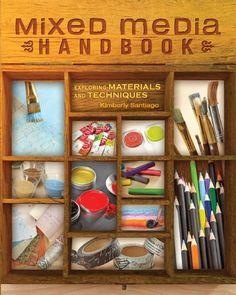 Mixed Media Handbook: Exploring Materials and Techniques | InterweaveStore.com #MixedMedia #art #techniques #handmade
