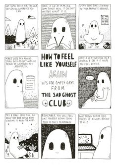The Sad ghost's sad ghost club. A club for raising positive mental health awareness, through comics and community Ghost Comic, The Awkward Yeti, Comic Manga, Under Your Spell, Cheer Up, Blog, Happy Thoughts, Illustrations, Art Inspo