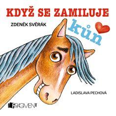 Zdeněk Svěrák – Když se zamiluje kůň | www.fragment.cz