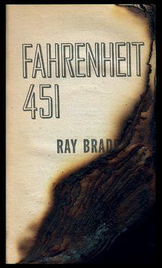 """It was a pleasure to burn."" - Ray Bradbury, Fahrenheit 451"