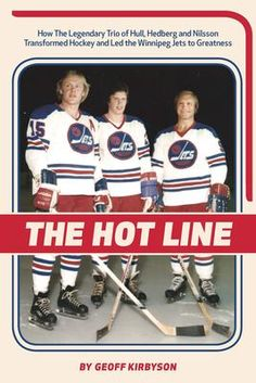 The Hot Line: How The Legendary Trio Of Hull Hedberg And Nillson Transformed Hockey And Led The Winnipeg Jets To Greatness Jets Hockey, Ice Hockey Teams, Hockey Girls, Hockey Mom, Hockey Stuff, Bobby Hull, Hockey News, Hockey Pictures, Pittsburgh Penguins Hockey