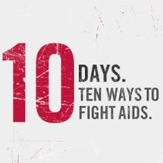 10 DAYS. 10 WAYS TO FIGHT AIDS: #REDRUSH TO ZERO is our new initiative that runs from June 1st – 10th and there are lots of different and fun ways for people to get involved to help end the transmission of HIV from moms to their babies.