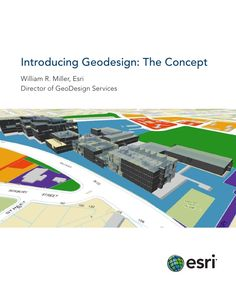 Introducing Geodesign: The Concept by Esri via Slideshare