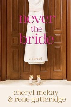 Never the Bride: A Novel - in development as a feature film - Susan Rohrer (attached to direct)