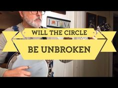 Will the Circle Be Unbroken - Low and High Breaks - Walk Through and Demo New Hobbies, Banjo, Teacher, Songs, Videos, Music, Youtube, Musica, Musik