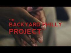 DON'T MISS The Backyard Philly Project -FirstGlance Film Fest September 21, 2013 at 5pm. Held at The Franklin Institute!