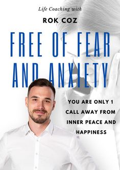 """Fear and Anxiety are emotions that haunt many of us. Without an understanding of ourselves and our ego, we are unequipped to deal with the stress that they pose. Only a few sessions with Rok can help you understand your mind on a higher level and will unlock positive emotions you never knew you had. Life coaching can change your life completely in a very short period of time. If you are unsatisfied with it, make a change. Don't wait for the """"right"""" moment. The only right moment is NOW"""