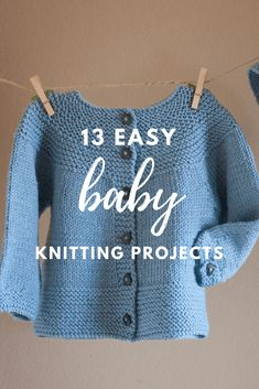 Knitting Patterns For Kids 13 Easy Baby Knitting Projects Baby Sweater Patterns, Baby Cardigan Knitting Pattern, Knit Baby Sweaters, Knitted Baby Clothes, Baby Hats Knitting, Easy Knitting Patterns, Knitted Baby Blankets, Knitting For Kids, Baby Patterns