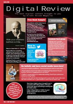 (Article) In this Digital Review in issue 2 of the print version of Silent Voices magazine, we discuss 4 online holistic resources including Paulo Coelho's Ecards and post Social Media tips for holistic businesses. Click on the image to visit Silent Voices magazine (Link) http://silentvoicesmagazine.com/ #wellness #paulocoelho