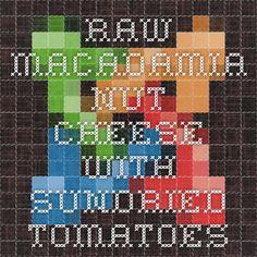 Raw Macadamia Nut Cheese with Sundried Tomatoes