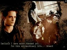 """""""Carlisle I've never thanked you for this extraordinary life."""" - Edward #BD2"""