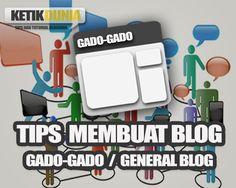 Ingin Membuat Blog Gado-Gado? Baca Dahulu Tips Berikut Agar General Blog Anda Lebih Sukses