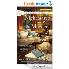 Nightmares Can Be Murder (A Dream Club Mystery) - Kindle edition by Mary Kennedy. Mystery, Thriller & Suspense Kindle eBooks @ Amazon.com.