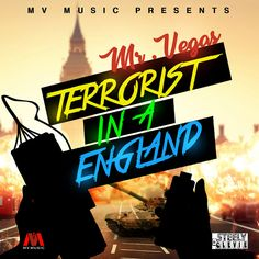 Terrorist In A England, a song by Mr. Vegas on Spotify