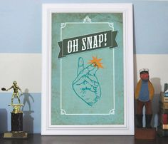 Oh Snap! Art Print - love this!!