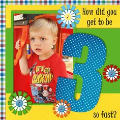Three - Scrapbook.com primary colors, galleries, birthdays, scrapbook layout, number, 3rd birthday, scrapbook pages, bright colours, birthday layout