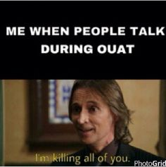 So accurate. No. One. Talks. During. OUAT.