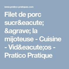 Filet de porc sucré à la mijoteuse - Cuisine - Vidéos - Pratico Pratique Filets, Meat, Custom In, Cooking Food, Cooker Recipes