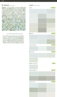 St. Moritz. City Lights. Trendy mosaics. Daltile. Behr. Olympic. Benjamin Moore. PPG Paints. Ralph Lauren Paint. Sherwin Williams. Valspar Paint. Click the gray Visit button to see the matching paint names.