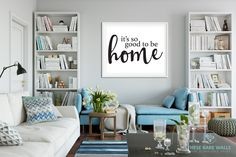 It's So Good To Be Home Engineering Print - Printable Art - These Bare Walls - 1