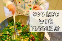 Cooking with Toddlers- tips from Tinkerlab.