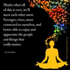 We'll Meet Each Other Anew - Tiny Buddha Inspirational Quotes Pictures, Motivational Thoughts, Positive Quotes, Motivational Quotes, Yoga Quotes, Life Quotes, Qoutes, Relaxation Pour Dormir, Lost In Life