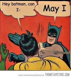 Batman can't stand grammar mistakes!  And I can't stand capitalization errors...but I posted this anyway.  Too funny not to.