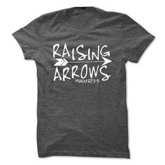 Raising Arrows - #gift for mom #photo gift. BUY TODAY AND SAVE => https://www.sunfrog.com/Faith/Raising-Arrows.html?68278