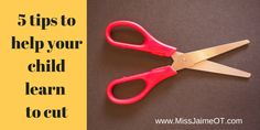 Easy and quick tips for teaching your child how to cut from an OT...