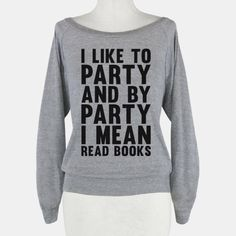 You love to party and by party you mean read books.