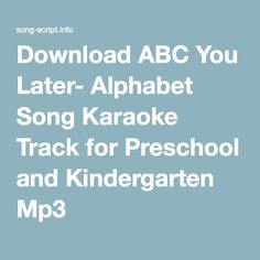 Download ABC You Later- Alphabet Song Karaoke Track for Preschool and Kindergarten Mp3