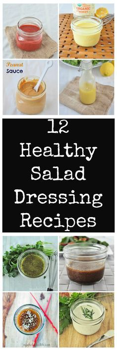 12 Healthy Salad Dressing Recipes to jump start you to clean eating in 2015. Free of refined sugars. Make them in minutes. Vegan and gluten free.