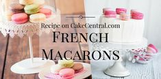 French Macaron Recipe originally in Cake Central Magazine Volume 1, Issue 1. Ingredients 1 cup confectioners&rsquo