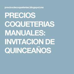 PRECIOS COQUETERIAS MANUALES: INVITACION DE QUINCEAÑOS