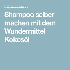 Shampoo selber machen mit dem Wundermittel Kokosöl