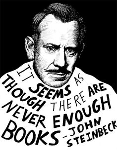 """It seems as though there are never enough books."" - John Steinbeck (Authors Series) by Ryan Sheffield"