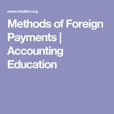 Methods of Foreign Payments | Accounting Education