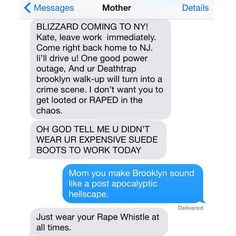 Pin for Later: 20 Gems of Motherly Wisdom From Instagram's CrazyJewishMom Never enter a blizzard without your trusty rape whistle.