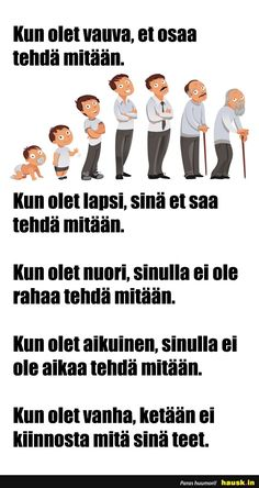 Kun olet vauva, et osaa tehdä mitään. Good Sentences, Story Of My Life, How I Feel, Funny Photos, True Stories, Wise Words, I Laughed, Funny Memes, Wisdom
