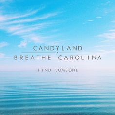 Candyland & Breathe Carolina- Find Someone by Candyland on SoundCloud