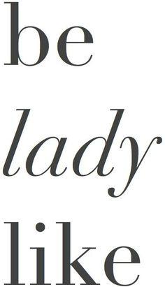 be ladylike